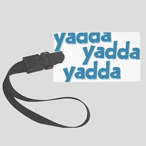 Yadda Yadda Yadda [Seinfeld] Large Luggage Tag